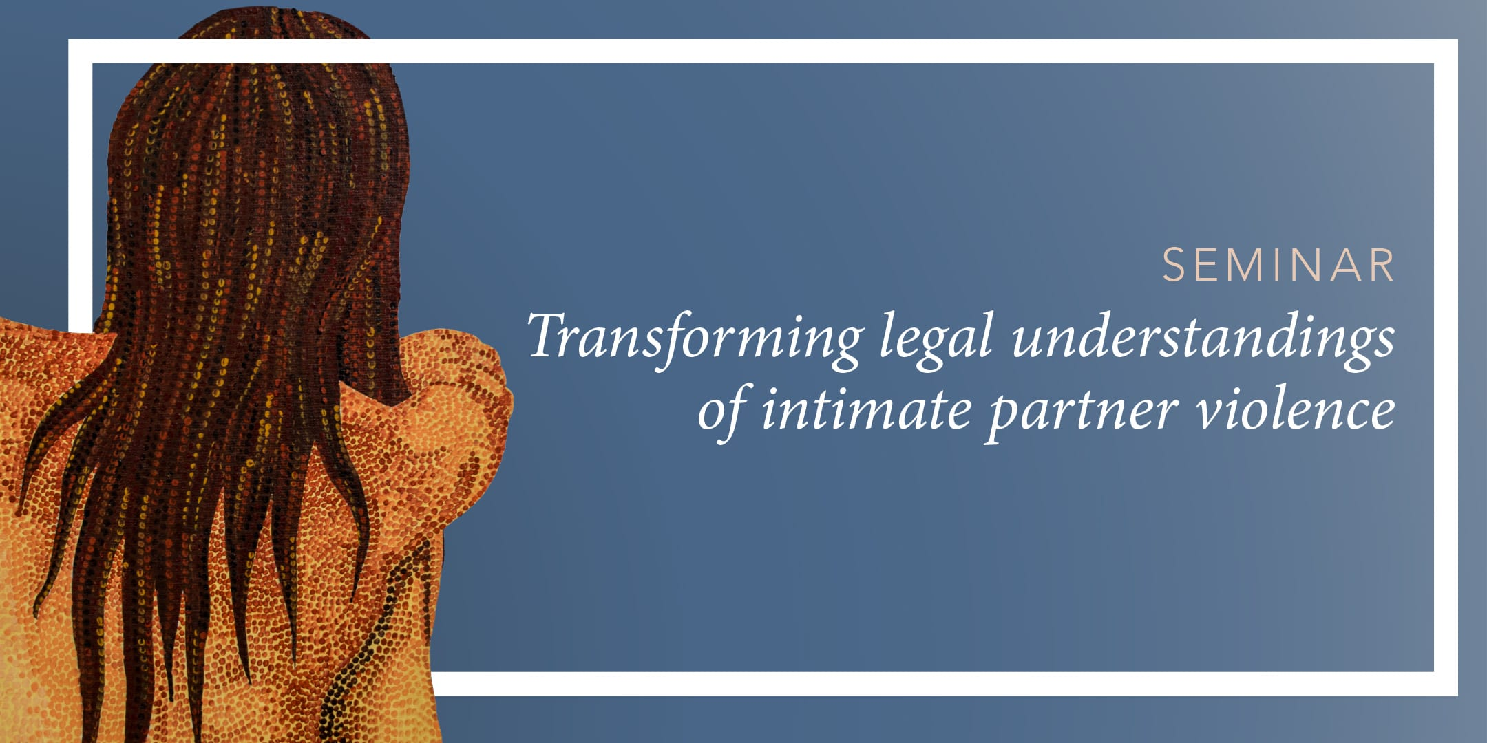 Seminar: Transforming legal understandings of intimate partner violence