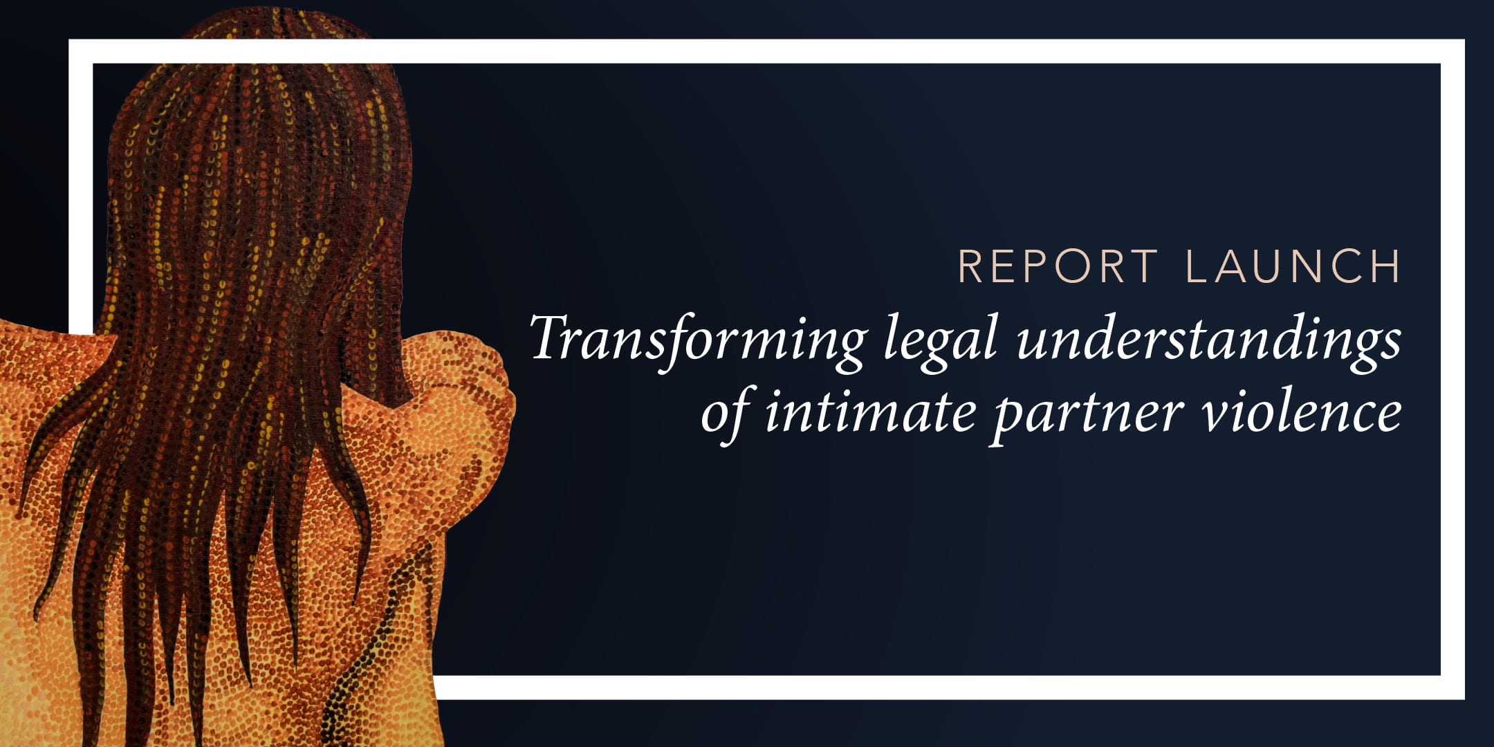 Report launch: Transforming legal understandings of intimate partner violence